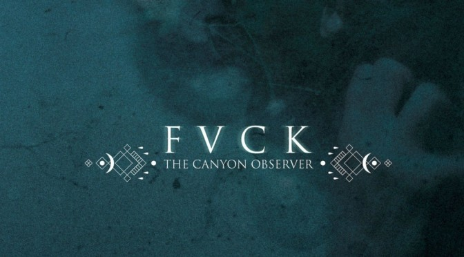 The Canyon Observer: slovenian sludge band releases new FVCK album
