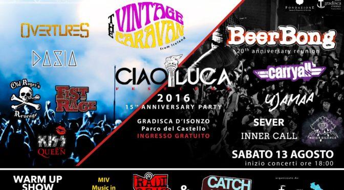 Ciaoluca Festival, @Parco del Castello, Gradisca, 11-13 agosto 2016