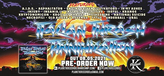 'Italian Thrash Annihilation' in uscita sabato prossimo con Planet K!